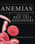 Howard Pearson,Kenneth Bridges - Anemias and Other Red Cell Disorders