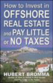 Hubert Bromma,H Bromma - How to Invest In Offshore Real Estate and Pay Little or No T