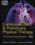 Lawrence Cahalin,William DeTurk,W DeTurk - Cardiovascular and Pulmonary Physical Therapy 2e