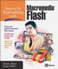 Doug Sahlin,Bonnie Blake - How To Do Everything With Macromedia Flash