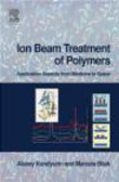 Marcela Bilek,Alexey Kondyurin - Ion Beam Treatment of Polymers