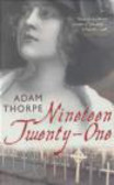 Adam Thorpe - Nineteen Twenty-one
