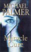 Michael Palmer,M Palmer - Miracle Cure