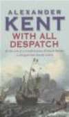 Alexander Kent,A Kent - With All Despatch