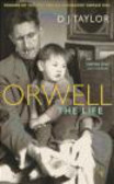 D. J. Taylor - Orwell The Life