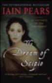 Iain Pears - Dream of Scipio