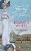 Edmund White,E White - Fanny a Fiction