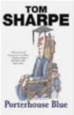 Tom Sharpe - Porterhouse Blue