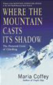 Maria Coffey - Where the Mountain Casts Its Shadow