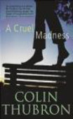 Colin Thubron - Cruel Madness