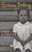 Fred D`Aguiar,F D`Aguair - Bethany Bettany