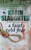 Karin Slaughter - Faint Cold Fear