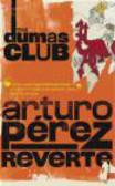 Arturo Perez-Reverte - Dumas Club