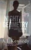 A. L. Kennedy,A Kennedy - Night Geometry