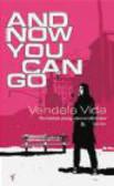 Vendela Vida,V Vida - And Now You Can Go