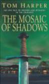 Tom Harper,T Harper - Mosaic of Shadows