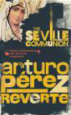 Arturo Perez-Reverte - Seville Communion