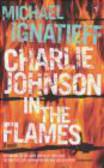 Michael Ignatieff,M. Ignatieff - Charlie Johnson in the Flame