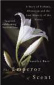 Chandler Burr,C Burr - Emperor of Scent A Story of Perfume Obsession & the Last