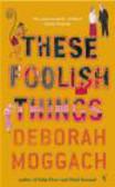 Deborah Moggach,D Moggah - Those Foolish Things