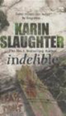 Karin Slaughter - Indelible