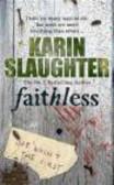 Karin Slaughter,K Slaughter - Faithless