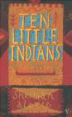 Sherman Alexie,S Alexie - Ten Little Indians