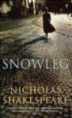 Nicholas Shakespeare,N Shakespeare - Snowleg