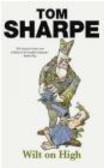 Tom Sharpe - Wilt on High