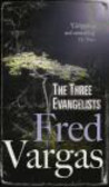 Fred Vargas - Three Evangelists