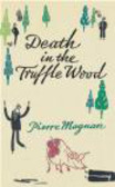 Pierre Magnan,P Magnan - Death In the Truffle Wood