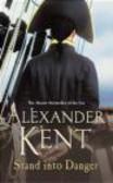 Alexander Kent,A Kent - Stand into Danger