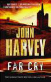 John Harvey,J. Harvey - Far Cry