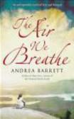 Andrea Barrett,A Barrett - Air We Breathe