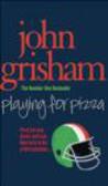 John Grisham,J Grisham - Playing for Pizza