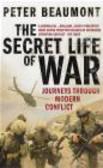 Peter Beaumont - Secret Life of War