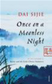 Dai Sijie,D. Sijie - Once on a Moonless Night