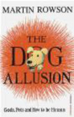 Martin Rowson,M Rowson - Dog Allusion