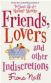 Fiona Neill,F. Neill - Friends Lovers And Other Indiscretions