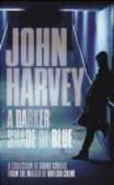 John Harvey,J Harvey - Darker Shade of Blue