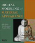Holly Rushmeier,Francois Sillion,Julie Dorsey - Digital Modeling of Material Appearance