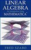 Fred Szabo,F Szabo - Linear Algebra with Mathematica