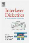 Shyam Muraka,M Shyam - Interlayer Dielectrics for Semiconductor Technologies