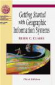 Keith Clarke - Getting Started with Geographic Information Systems