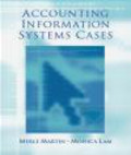 Monica Lam,Merle Martin - Accounting Information Systems Cases