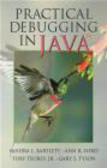 Toby Teorey,Sandy Bartlett,Ann Ford - Practical Debugging in Java