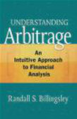 Randall Billingsley,R Billingsley - Understanding Arbitrage An Intuitive Approach to Financial