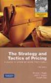 Thomas Nagle,John Hogan,Joseph Zale - Strategy and Tactics of Pricing