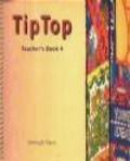 Janet Olearski,Hazel Imbert,Shelagh Rixon - Tip Top Teacher`s Book 4