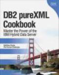 Matthias Nicola,Pav Kumar-Chatterjee,M Nicola - DB2 PureXML Cookbook